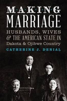 Making Marriage by Catherine J. Denial