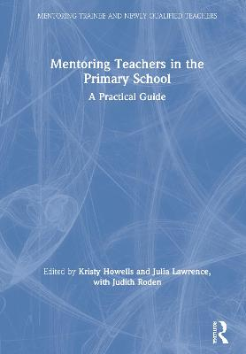 Mentoring Teachers in the Primary School: A Practical Guide book