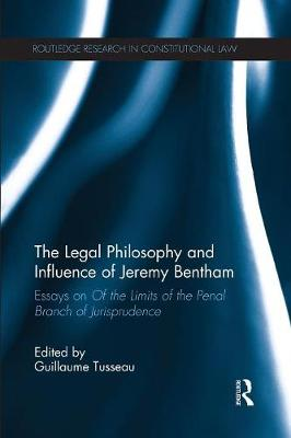 The Legal Philosophy and Influence of Jeremy Bentham: Essays on 'Of the Limits of the Penal Branch of Jurisprudence' book