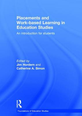 Placements and Work-based Learning in Education Studies by Jim Hordern