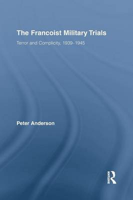 The Francoist Military Trials by Peter Anderson