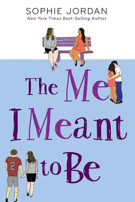 Me I Meant to Be by Sophie Jordan