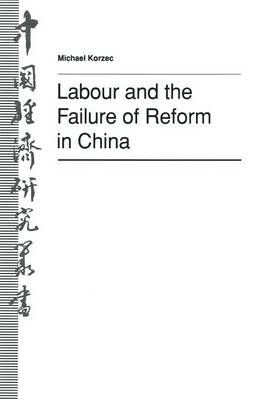 Labour and the Failure of Reform in China by Christopher Howe