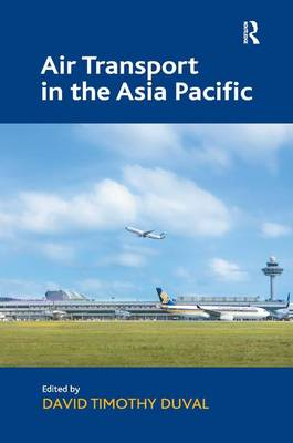 Air Transport in the Asia Pacific by David Timothy Duval