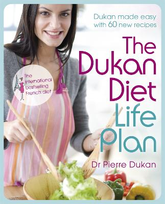 The Dukan Diet Life Plan by Dr Pierre Dukan