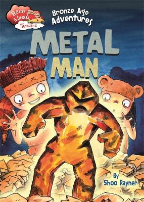 Race Ahead With Reading: Bronze Age Adventures: Metal Man by Shoo Rayner