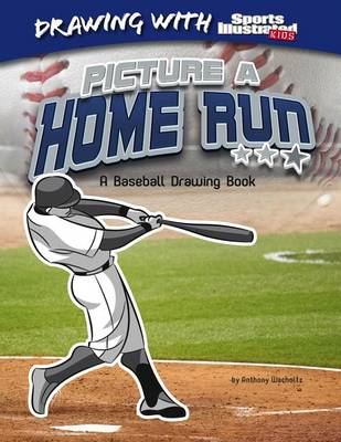 Picture a Home Run by Anthony Wacholtz