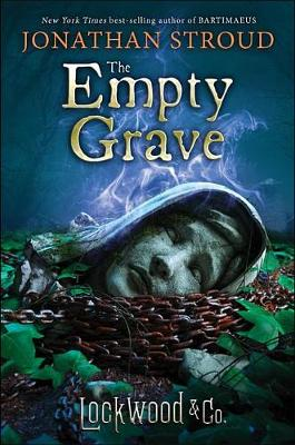 Lockwood & Co., Book Five the Empty Grave by Jonathan Stroud