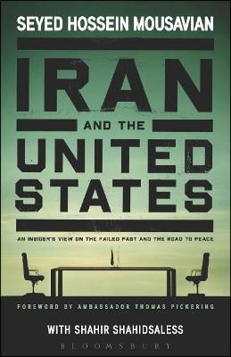 Iran and the United States by Seyed Hossein Mousavian