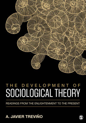 The Development of Sociological Theory by A. Javier Trevino