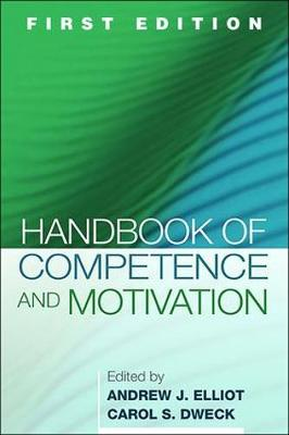 Handbook of Competence and Motivation by Andrew J. Elliot