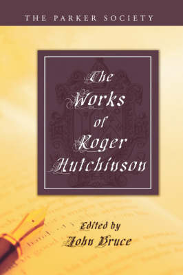 Works of Roger Hutchinson by Roger Hutchinson