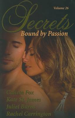Secrets, Volume 26: Bound by Passion by Calista Fox