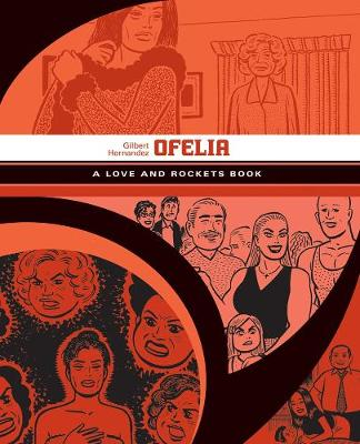 Ofelia: A Love & Rockets Book by Gilbert Hernandez