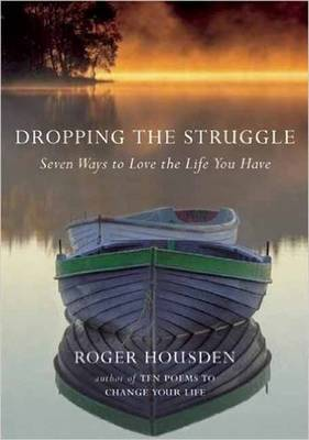 Dropping the Struggle by Roger Housden