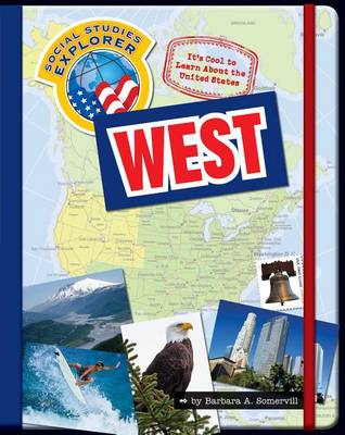 It's Cool to Learn about the United States: West by Barbara Somervill