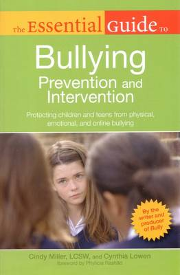 The Essential Guide to Bullying Prevention and Intervention by Cindy Miller