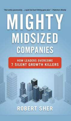 Mighty Midsized Companies by Robert Sher