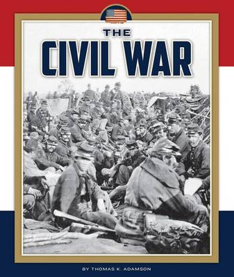 The Civil War by Thomas K Adamson
