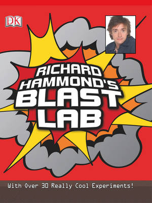 Blast Lab: With Over 30 Really Cool Experiments! by Richard Hammond