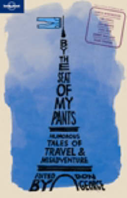 By the Seat of My Pants: And Other Funny Travel Stories by Don George