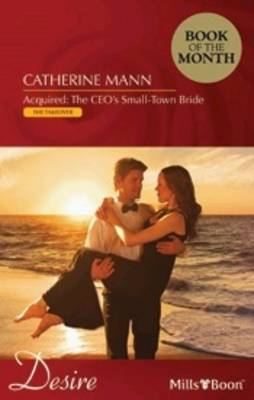 Acquired: The Ceo's Small-town Bride by Catherine Mann