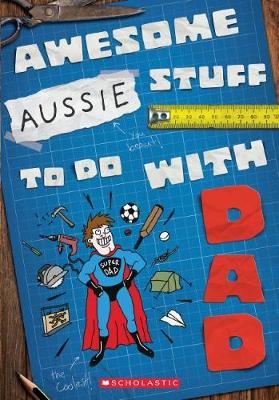 Awesome Aussie Stuff to do with Dad by Ed Allen