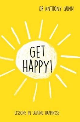 Get Happy! by Anthony Gunn