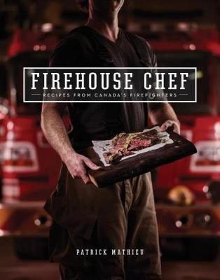 The Firehouse Chef by Patrick Mathieu