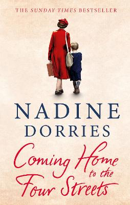 Coming Home to the Four Streets by Nadine Dorries
