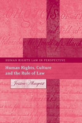 Human Rights, Culture and the Rule of Law by Jessica Almqvist