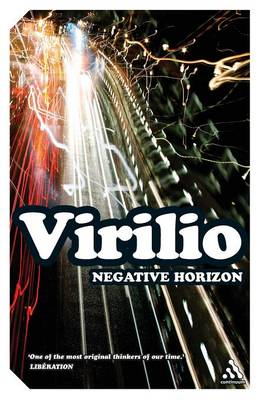 Negative Horizon: An Essay in Dromoscopy by Paul Virilio