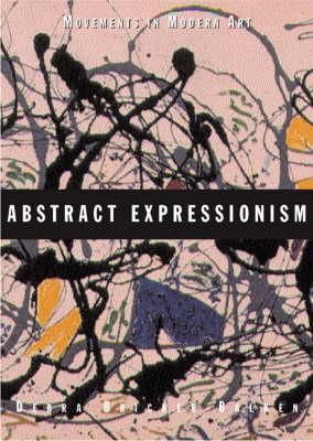 Abstract Expressionism (Movements Mod Art) by Debra Bricker Balken