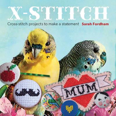 X Stitch by Sarah Fordham