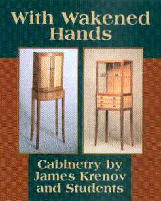 With Wakened Hands by James Krenov