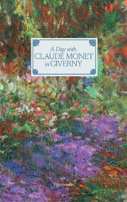 Day with Claude Monet in Giverny by Adrien Goetz