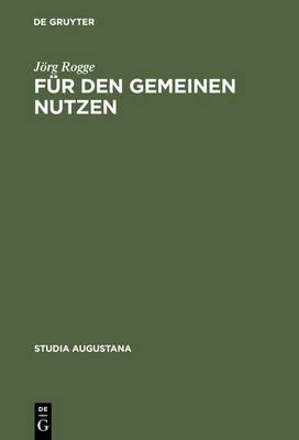Fur den Gemeinen Nutzen by Joerg Rogge