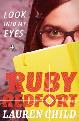 Ruby Redfort: #1 Look into my eyes by Lauren Child