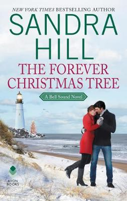 The Forever Christmas Tree: A Bell Sound Novel by Sandra Hill