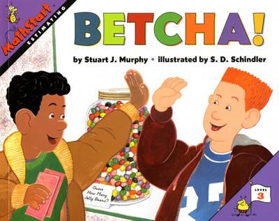 MathStart: Betcha! by Stuart J. Murphy