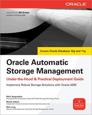 Oracle Automatic Storage Management: Under-the-Hood & Practical Deployment Guide by Nitin Vengurlekar
