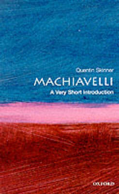 Machiavelli: A Very Short Introduction by Quentin Skinner