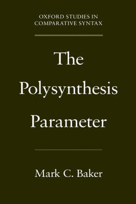 The Polysynthesis Parameter by Mark C. Baker