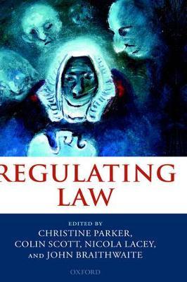 Regulating Law by Christine Parker