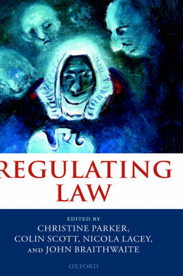 Regulating Law by John Braithwaite