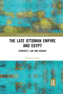 The Late Ottoman Empire and Egypt: Hybridity, Law and Gender book