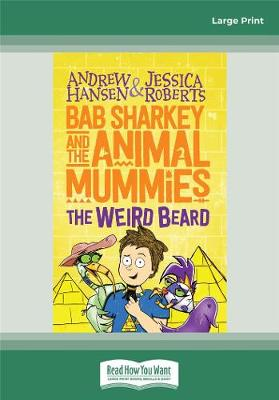 Bab Sharkey and the Animal Mummies (Book 1): The Weird Beard by Andrew Hansen and Jessica Roberts