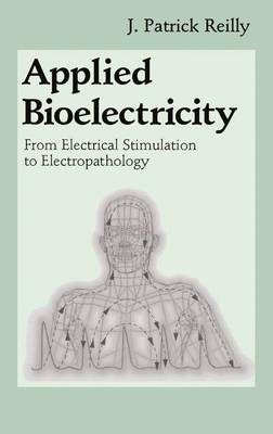 Applied Bioelectricity by J. Patrick Reilly