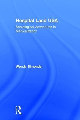 Hospital Land USA by Wendy Simonds