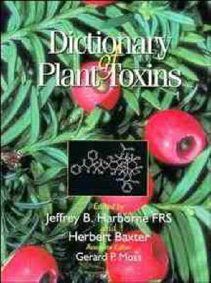 Dictionary of Plant Toxins by Jeffrey B. Harborne